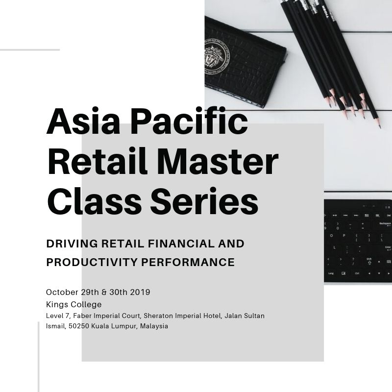 Driving Retail Financial and Productivity Performance - Asia Pacific Retail Master Class Series